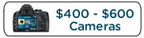 Cameras $400 - $600
